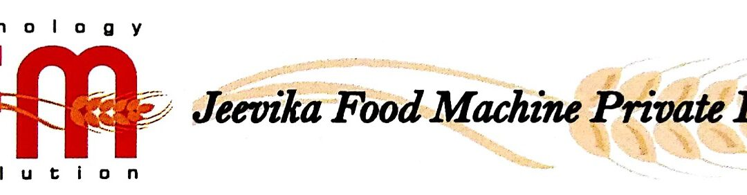 Jeevika Food Machinery – Brief About Company and their Product Applications