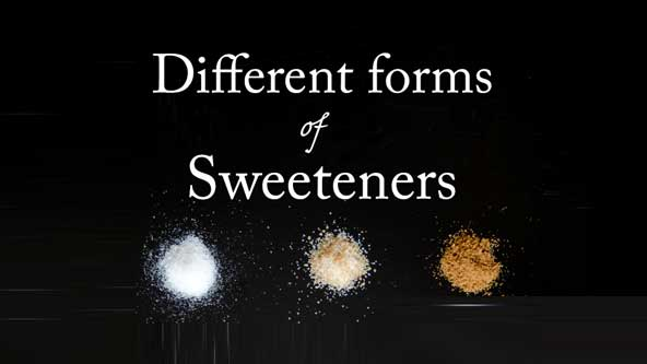 Natural Sweeteners Comes in Various Forms